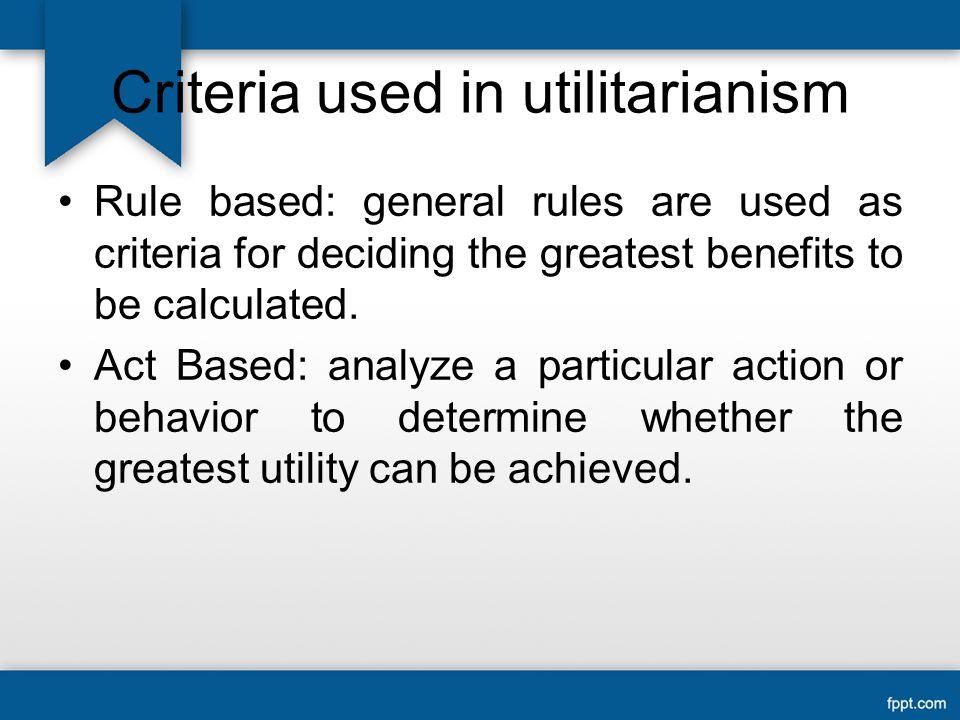 Criteria used in utilitarianism