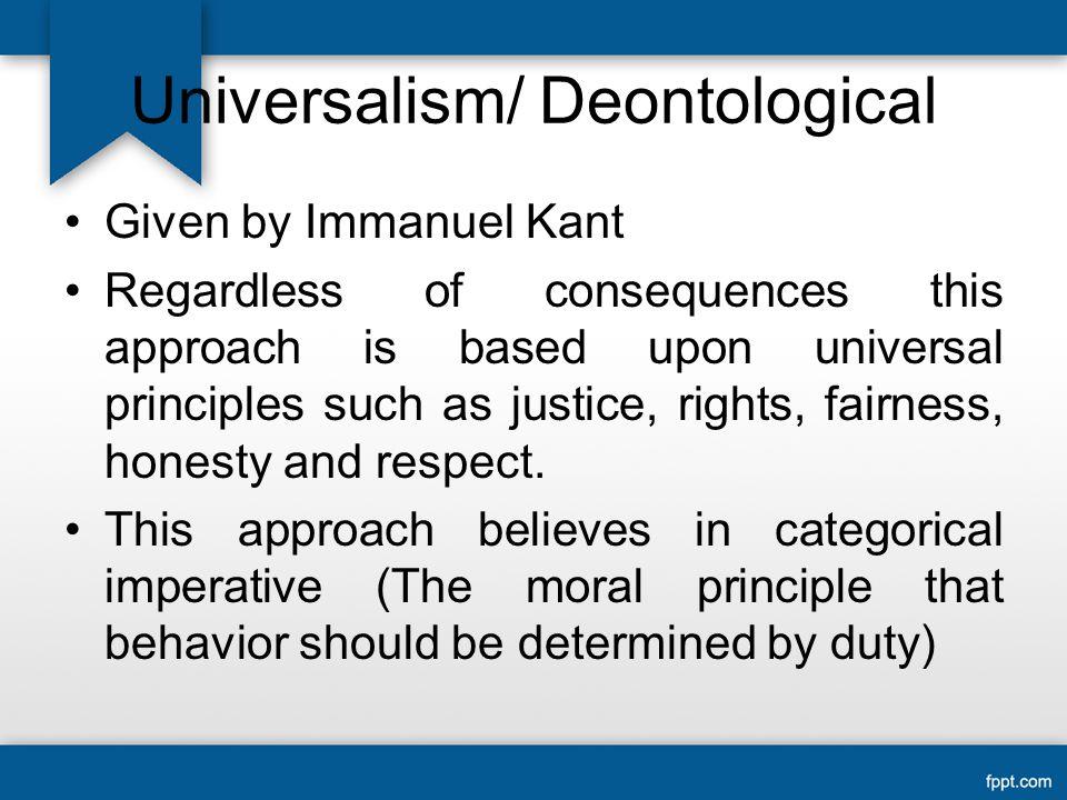 Universalism/ Deontological