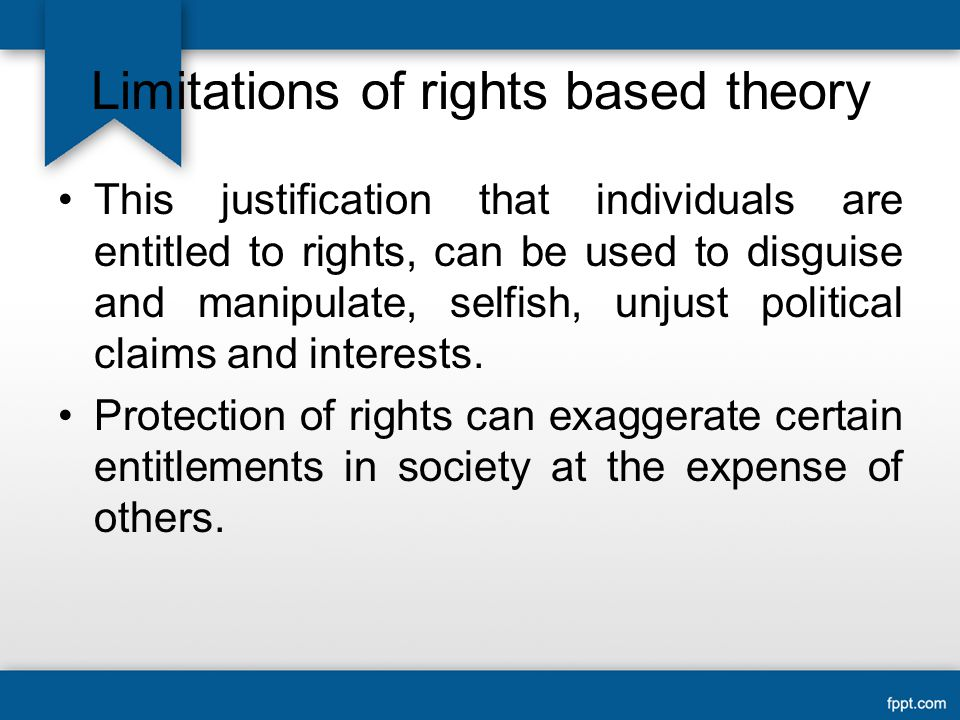 Limitations of rights based theory