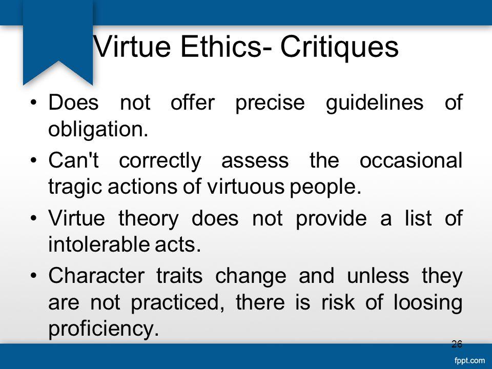 Virtue Ethics- Critiques