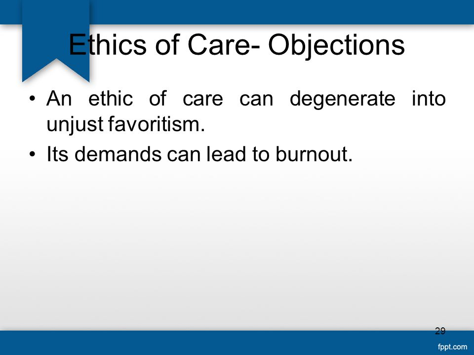Ethics of Care- Objections
