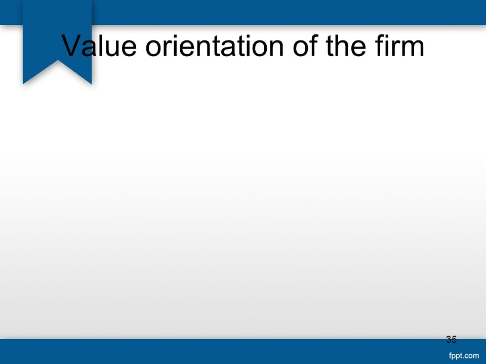 Value orientation of the firm