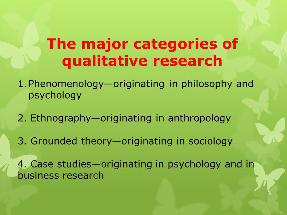 The major categories of qualitative research
