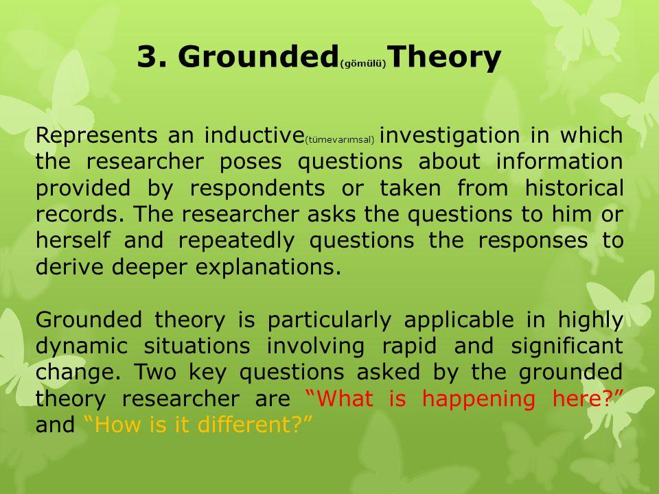 3. Grounded(gömülü)Theory