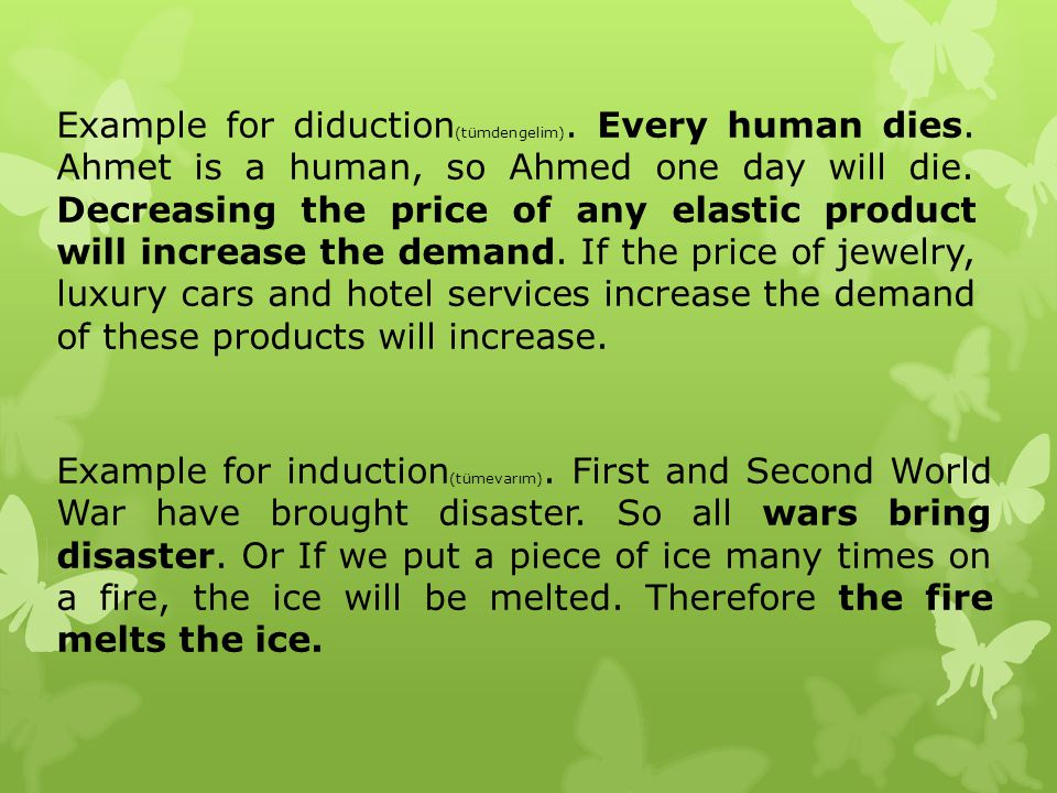 Example for diduction(tümdengelim). Every human dies