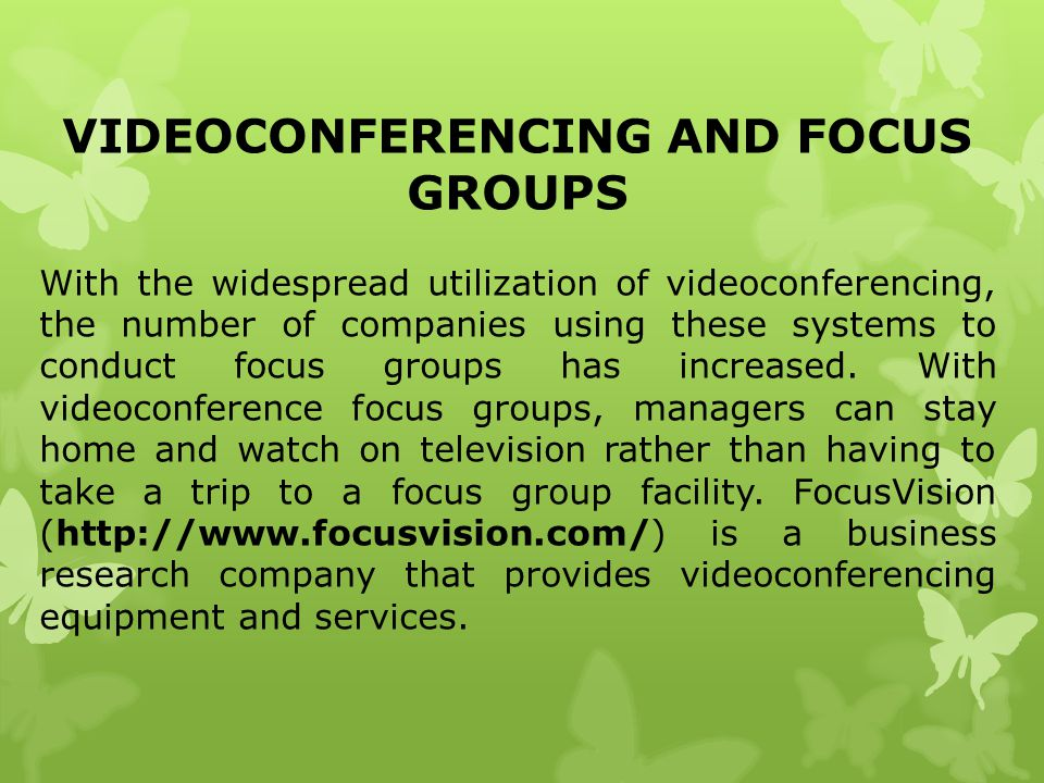 VIDEOCONFERENCING AND FOCUS GROUPS