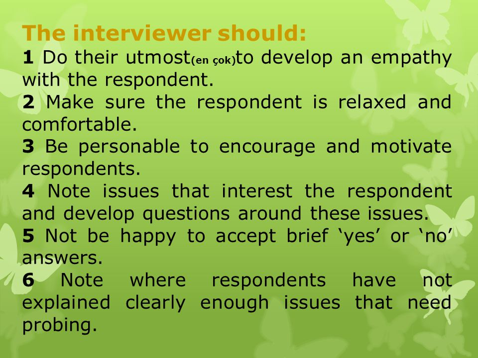 The interviewer should: