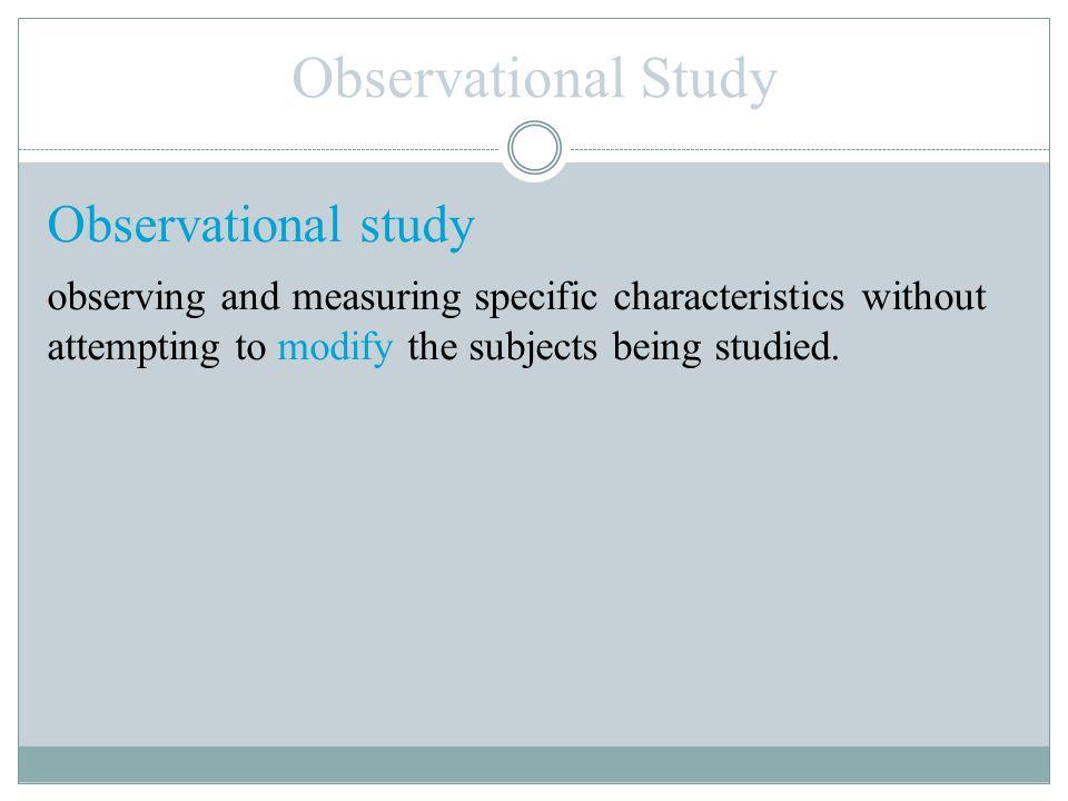 Observational Study Observational study