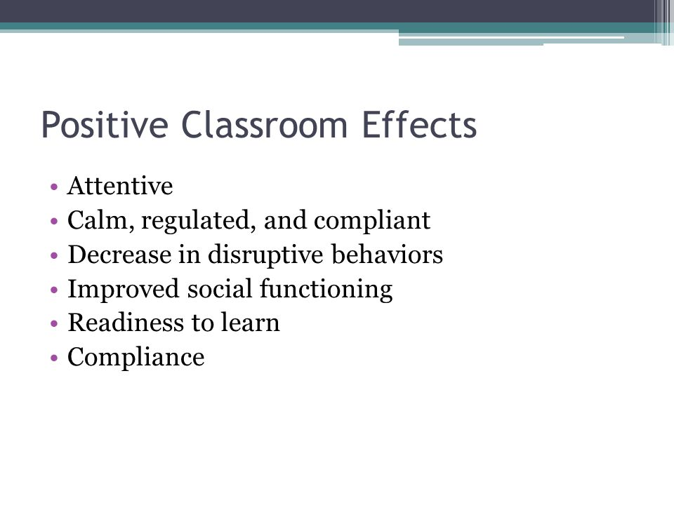 Positive Classroom Effects