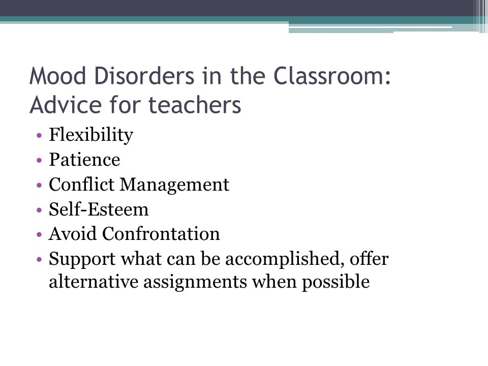 Mood Disorders in the Classroom: Advice for teachers