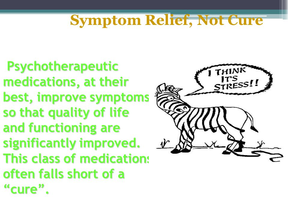 Symptom Relief, Not Cure