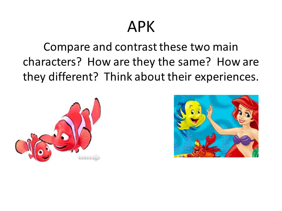 APK Compare and contrast these two main characters.