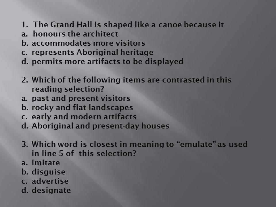 1. The Grand Hall is shaped like a canoe because it