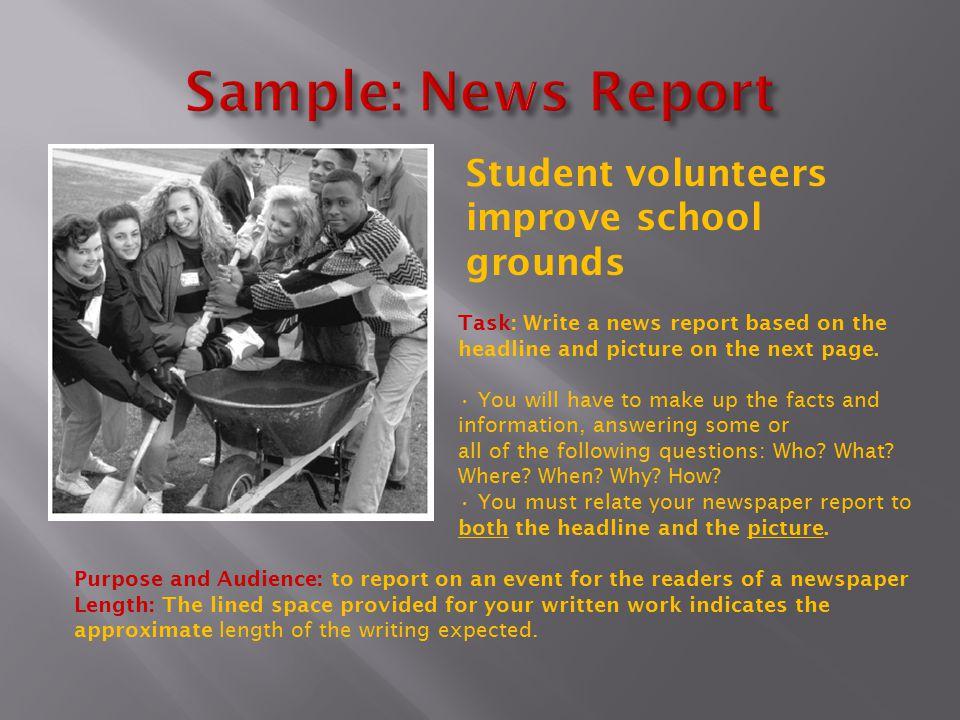 Sample: News Report Student volunteers improve school grounds