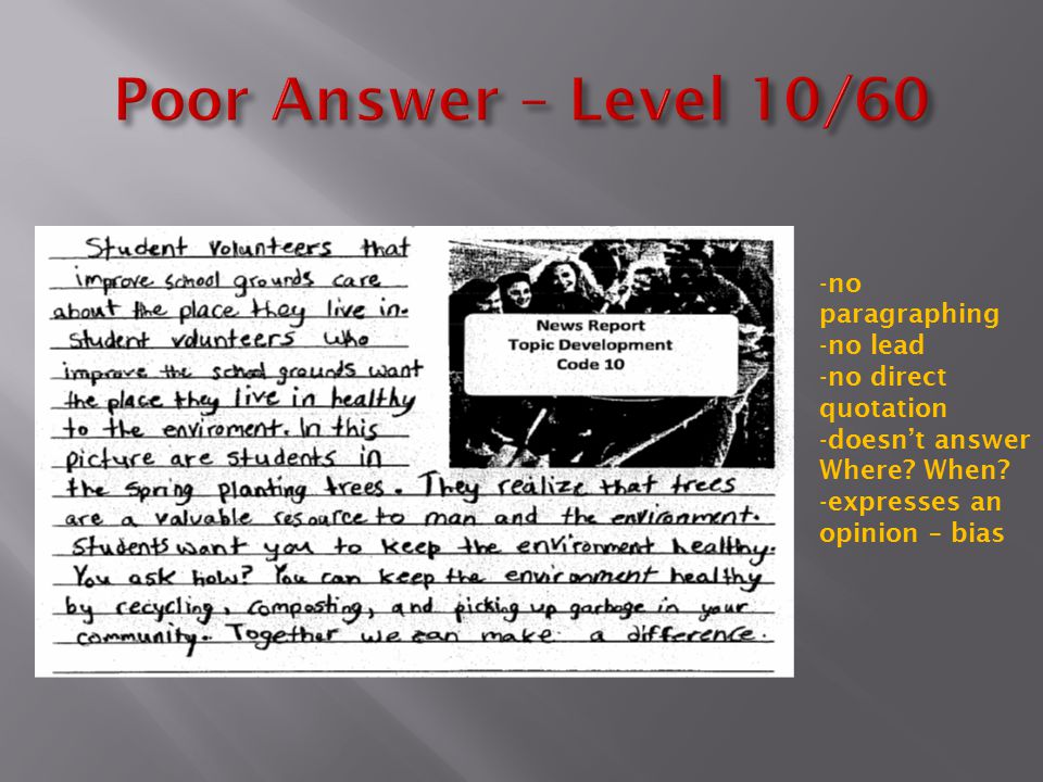 Poor Answer – Level 10/60 no paragraphing no lead no direct quotation