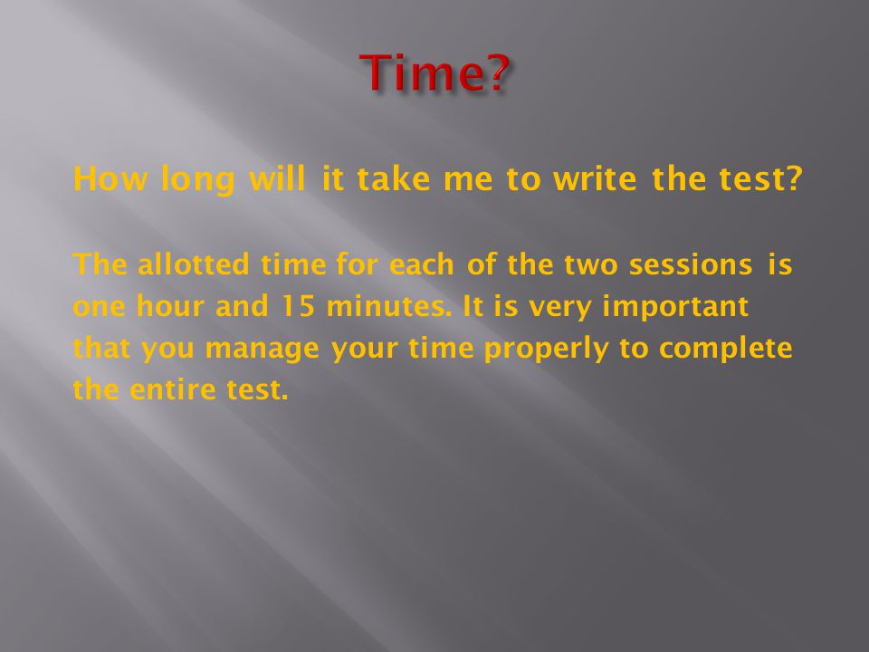 Time How long will it take me to write the test