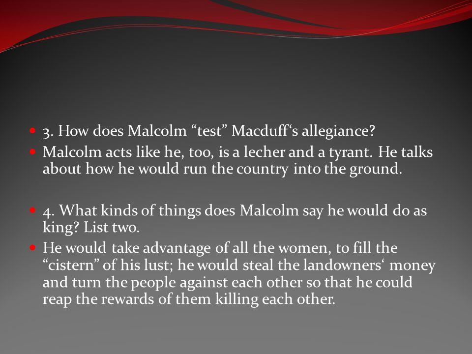 3. How does Malcolm test Macduff's allegiance