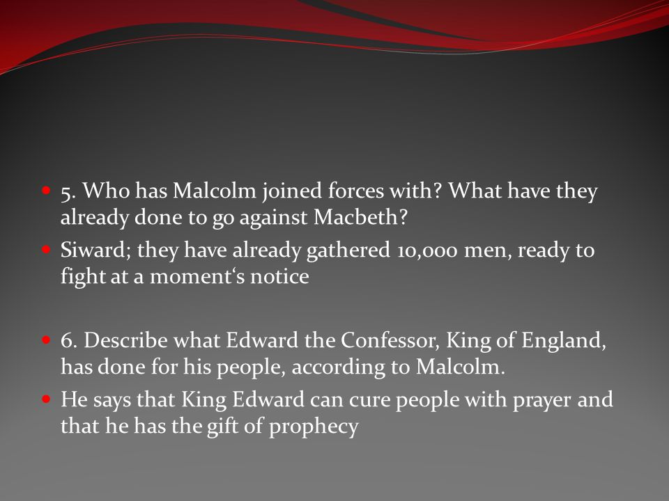 5. Who has Malcolm joined forces with