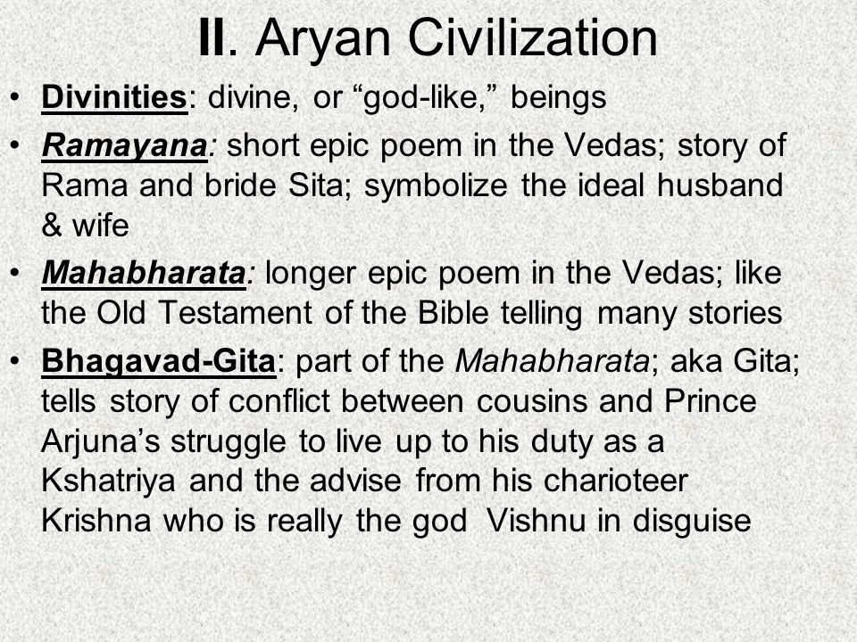II. Aryan Civilization Divinities: divine, or god-like, beings
