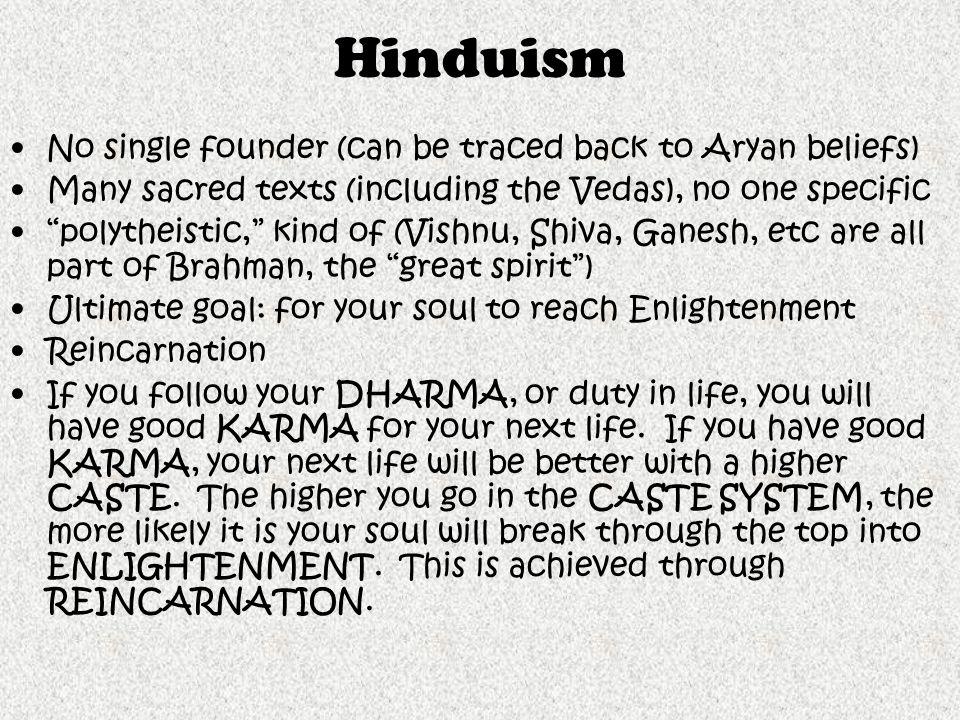 Hinduism No single founder (can be traced back to Aryan beliefs)