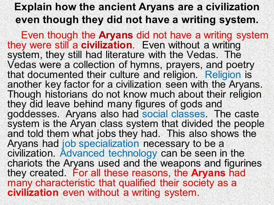 Explain how the ancient Aryans are a civilization even though they did not have a writing system.