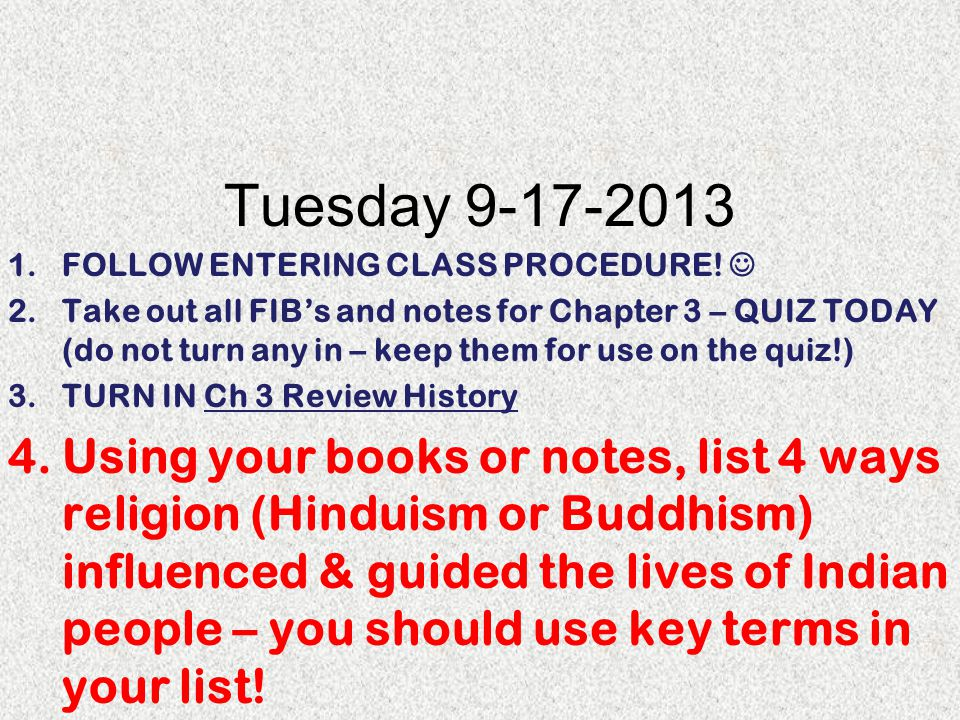 Tuesday 9-17-2013 FOLLOW ENTERING CLASS PROCEDURE! 