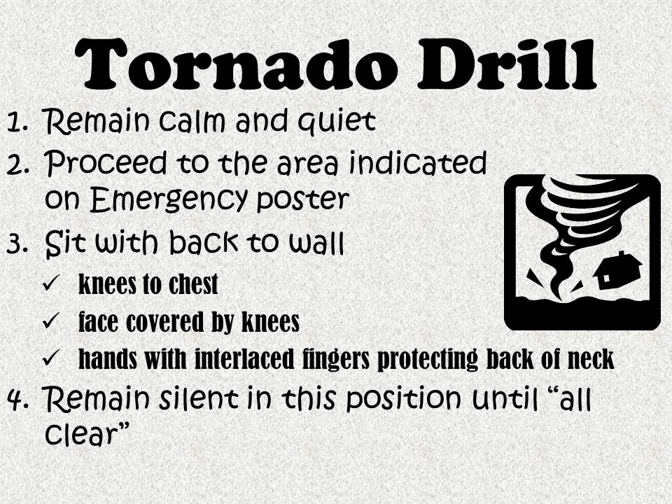 Tornado Drill Remain calm and quiet