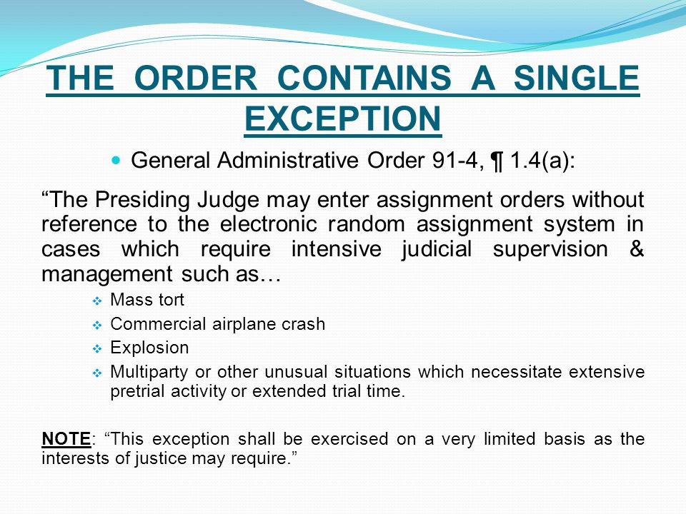 THE ORDER CONTAINS A SINGLE EXCEPTION