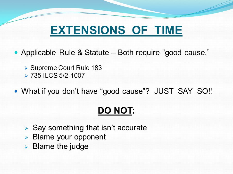 EXTENSIONS OF TIME DO NOT: