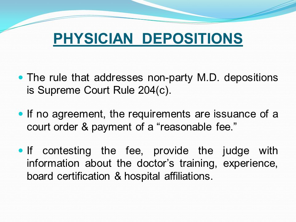 PHYSICIAN DEPOSITIONS