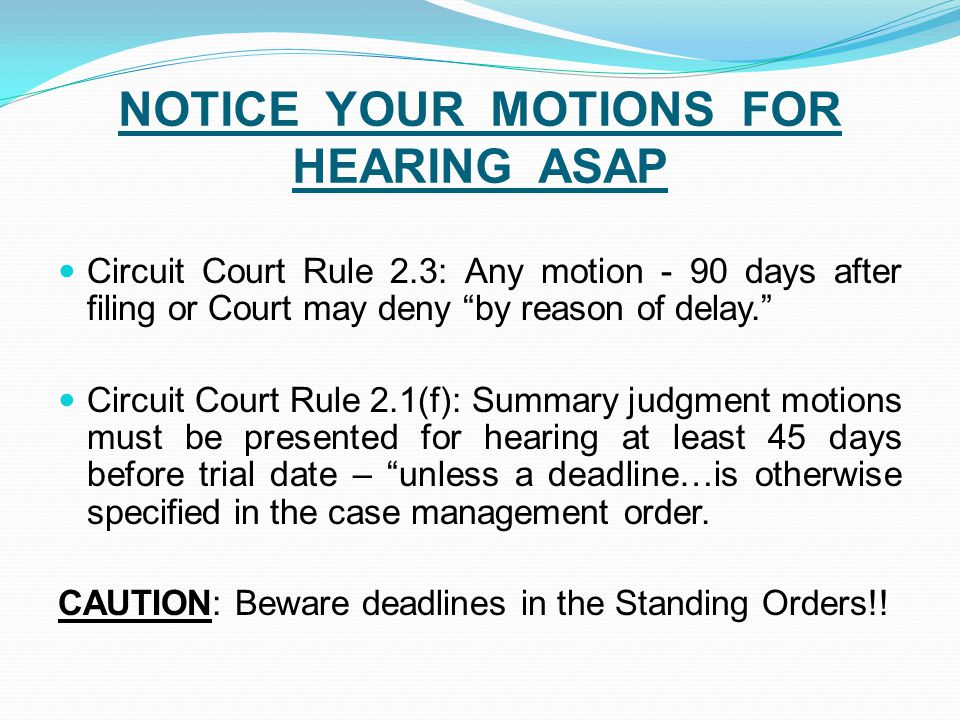 NOTICE YOUR MOTIONS FOR HEARING ASAP