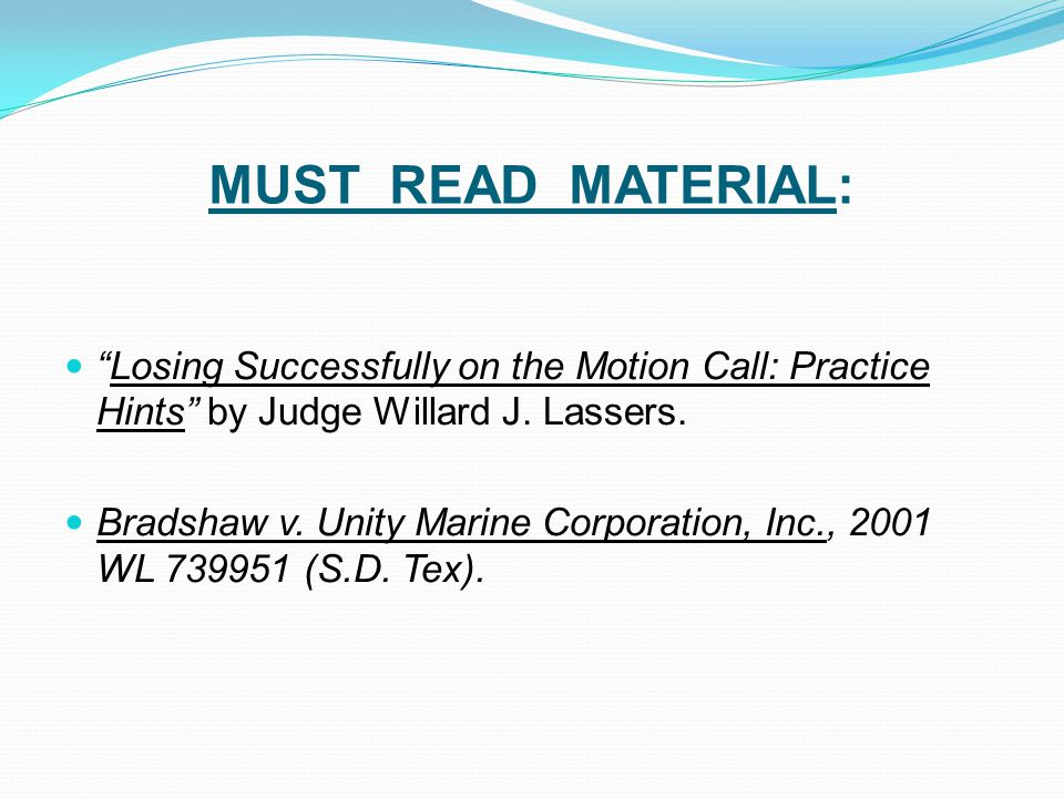 MUST READ MATERIAL: Losing Successfully on the Motion Call: Practice Hints by Judge Willard J. Lassers.