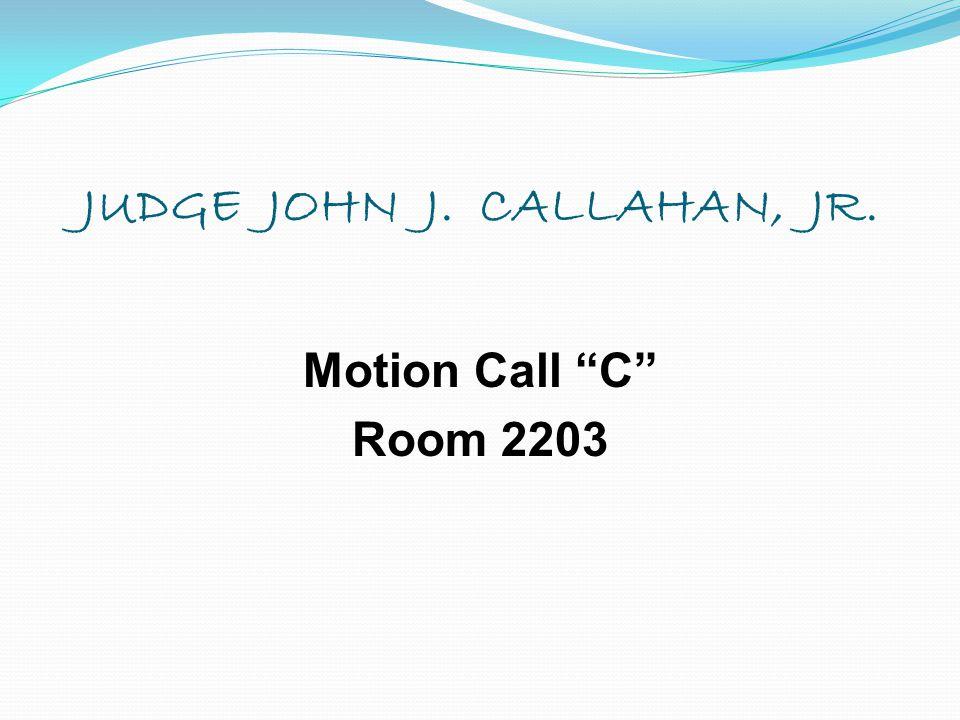 JUDGE JOHN J. CALLAHAN, JR.
