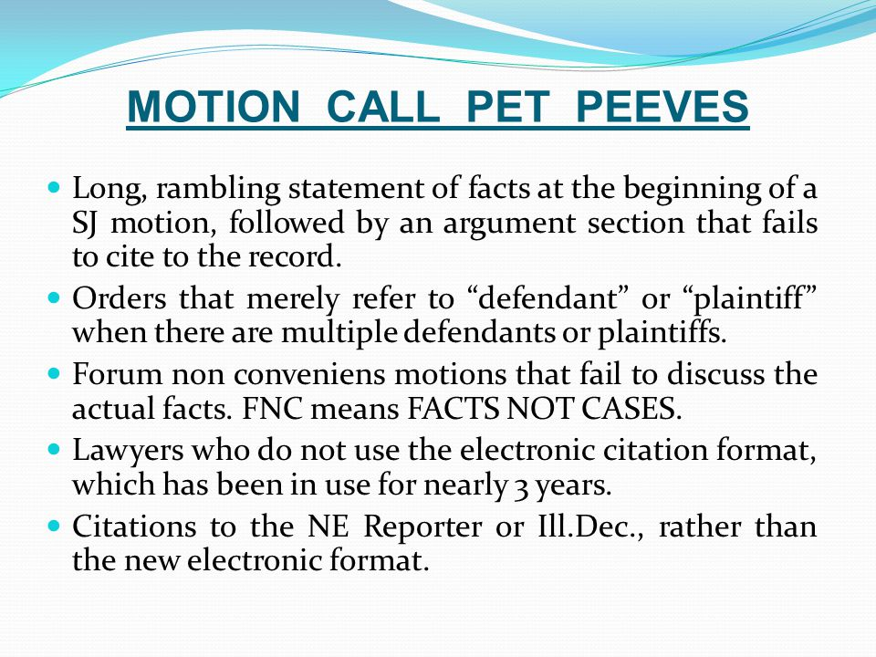MOTION CALL PET PEEVES