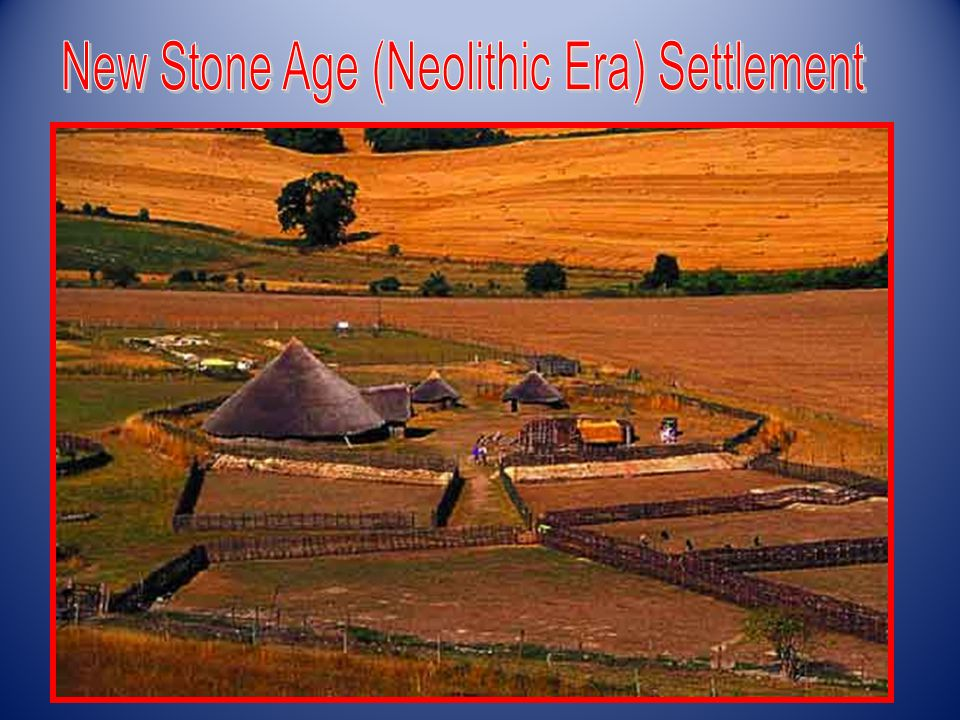 New Stone Age (Neolithic Era) Settlement