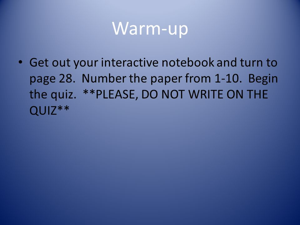 Warm-up Get out your interactive notebook and turn to page 28.