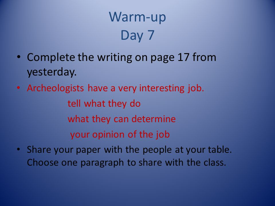 Warm-up Day 7 Complete the writing on page 17 from yesterday.