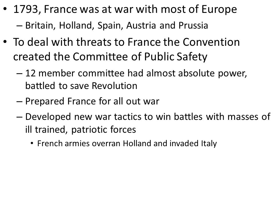 1793, France was at war with most of Europe