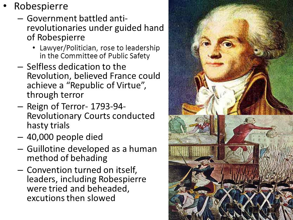Robespierre Government battled anti-revolutionaries under guided hand of Robespierre.
