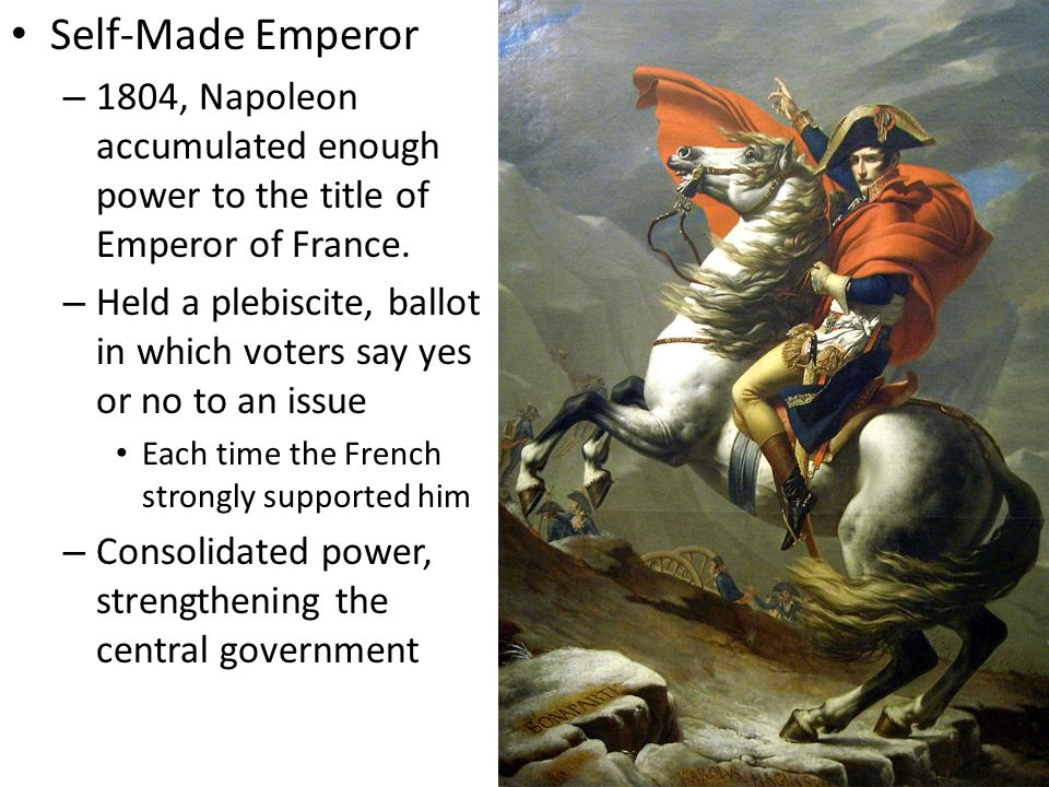 Self-Made Emperor 1804, Napoleon accumulated enough power to the title of Emperor of France.