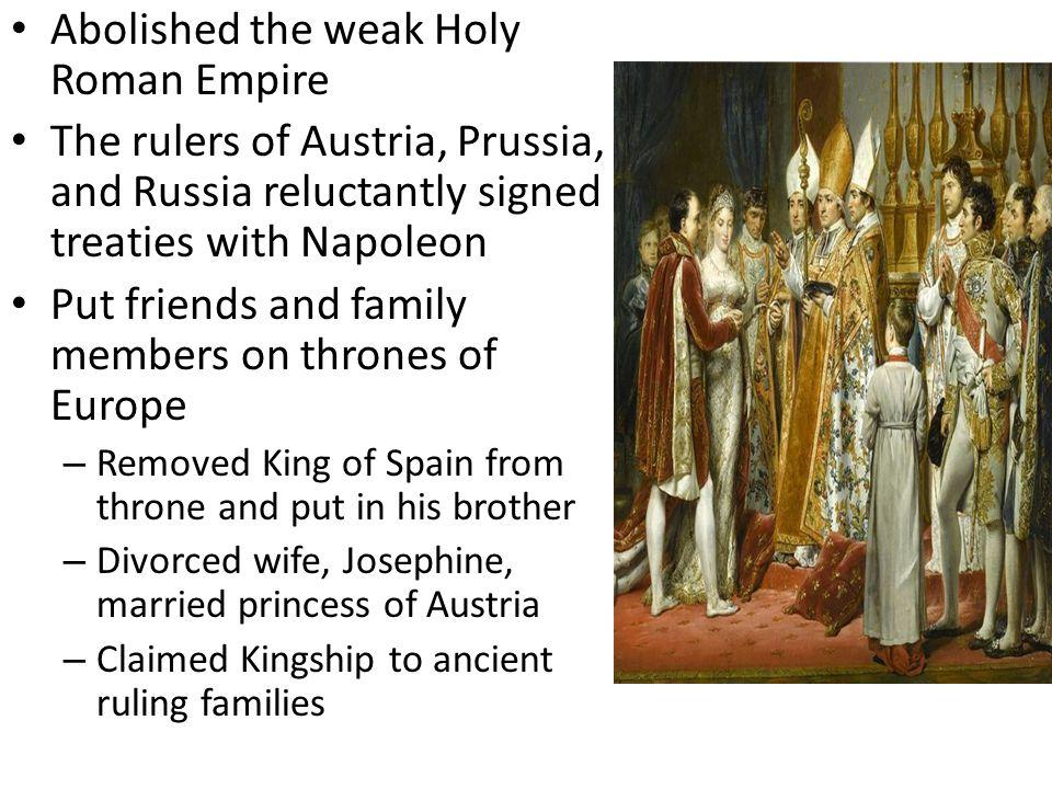 Abolished the weak Holy Roman Empire