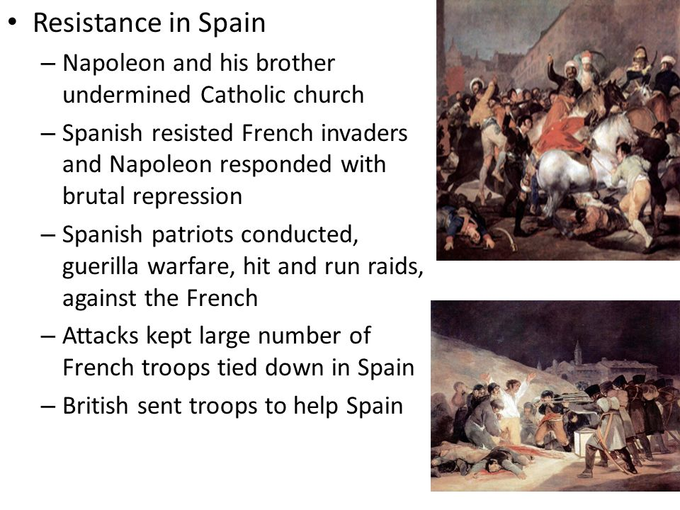 Resistance in Spain Napoleon and his brother undermined Catholic church.