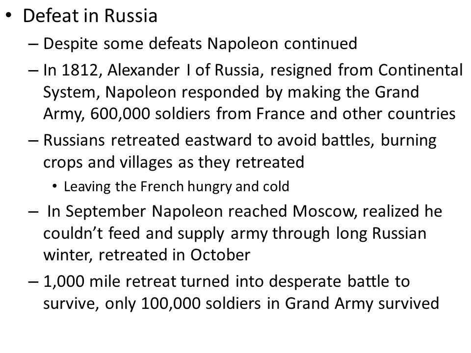 Defeat in Russia Despite some defeats Napoleon continued