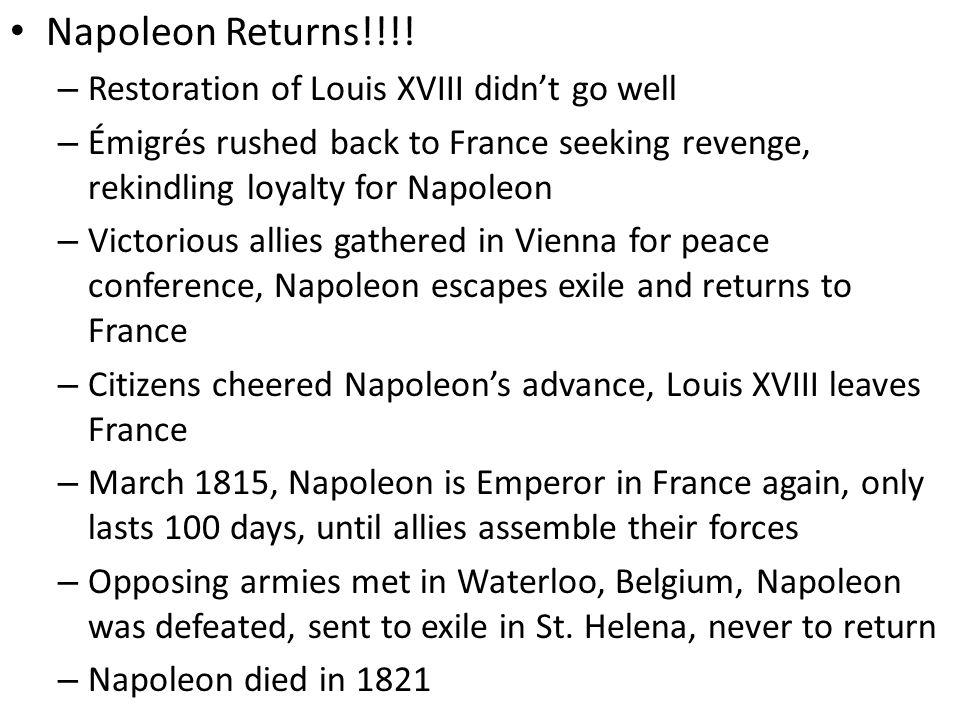 Napoleon Returns!!!! Restoration of Louis XVIII didn't go well
