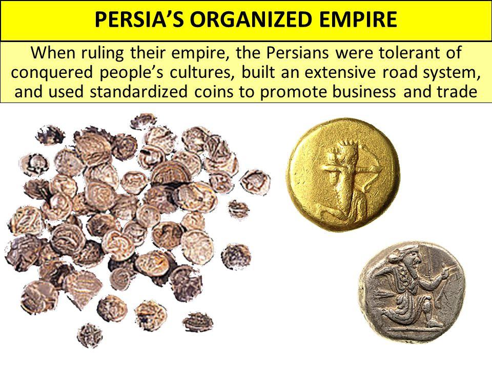 PERSIA'S ORGANIZED EMPIRE