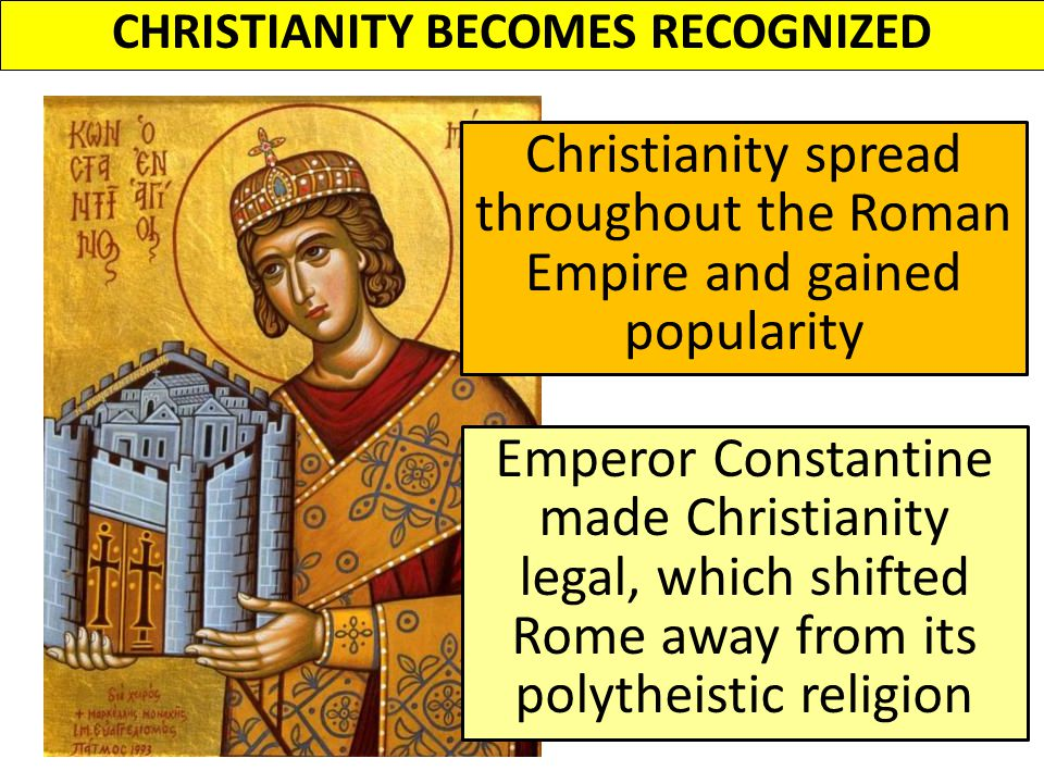 CHRISTIANITY BECOMES RECOGNIZED