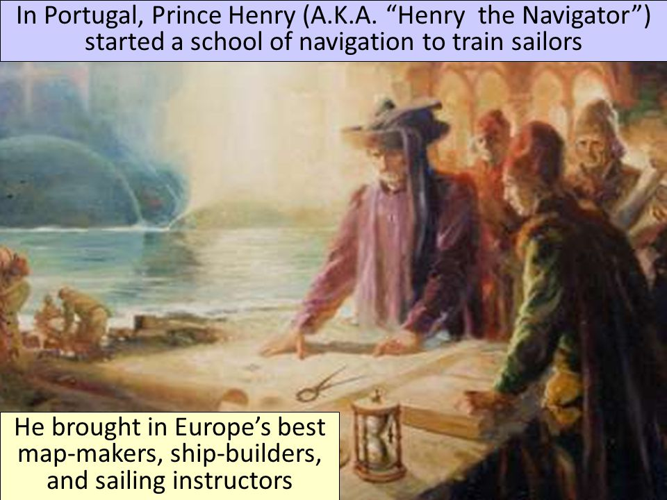 In Portugal, Prince Henry (A. K. A