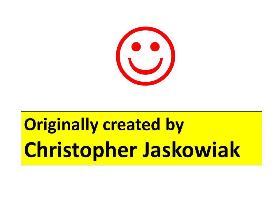  Originally created by Christopher Jaskowiak