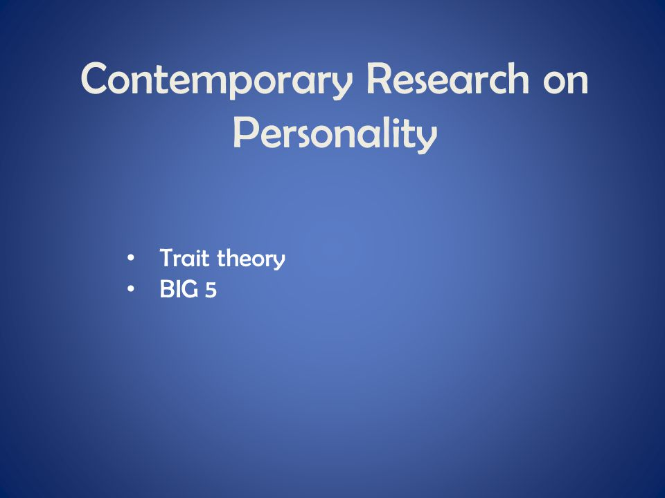 Contemporary Research on Personality