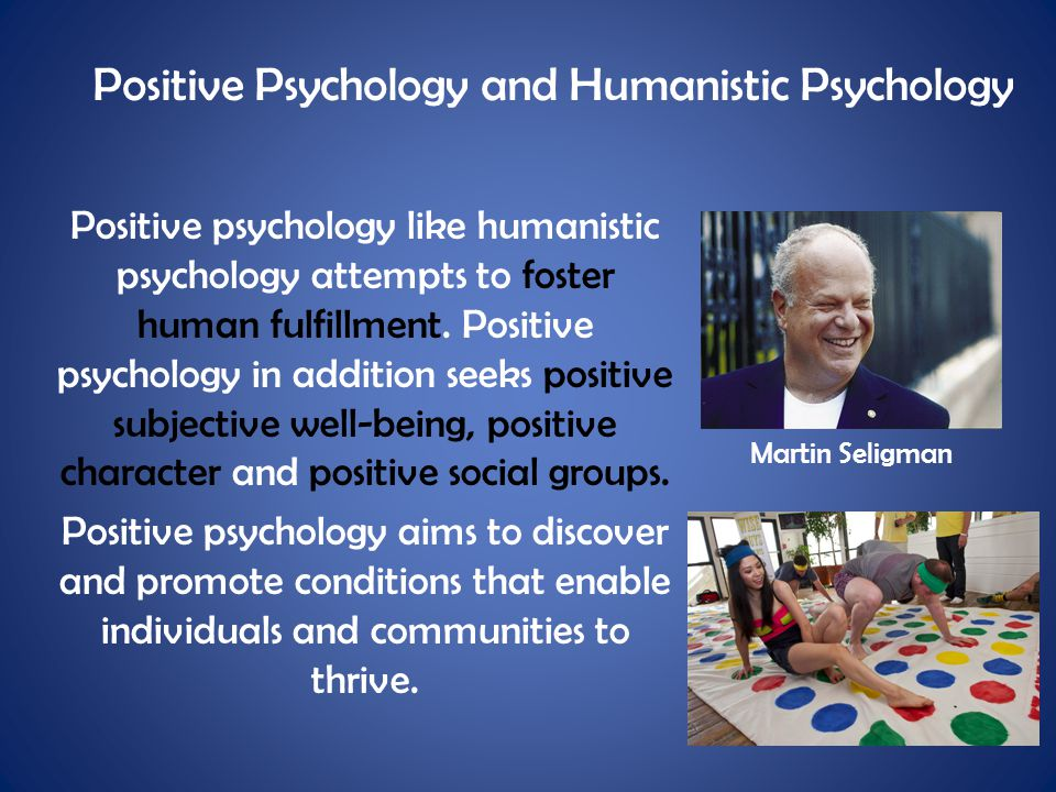 Positive Psychology and Humanistic Psychology